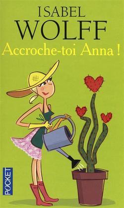 Accroche-toi Anna, Isabel Wolff