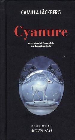 Cyanure, Camilla Lackberg
