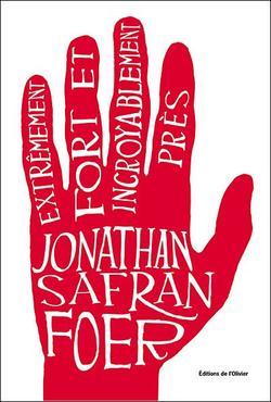Extrêmement fort et incroyablement prés, Jonathan Safran Foer