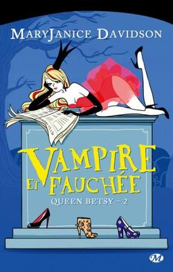 Queen Betsy T2 : Vampire et fauchée, MaryJanice Davidson.