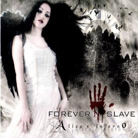 Alice's Inferno / ...In the Forest~Forever Slave (2005)