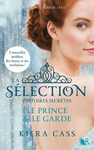 La Sélection: Histoires Secrètes T1 - Le Prince & Le Garde de Kiera Cass