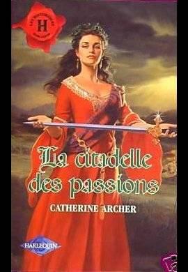 LA CITADELLE DES PASSIONS de CATHERINE ARCHER