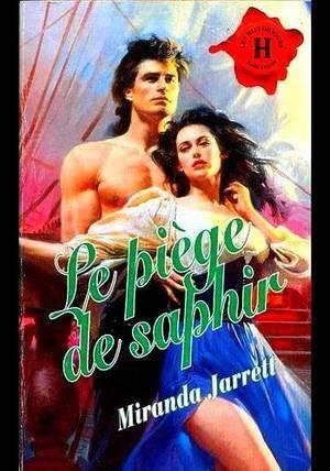 LE PIEGE DE SAPHIR de MIRANDA JARRET