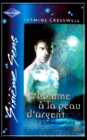 L'HOMME A LA PEAU D'ARGENT de JASMINE CRESSWELL
