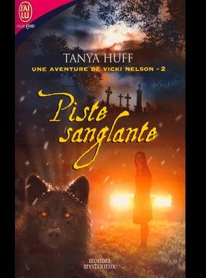 UNE AVENTURE DE VIVKI NELSON 2 : PISTE SANGLANTE de TANYA HUFF