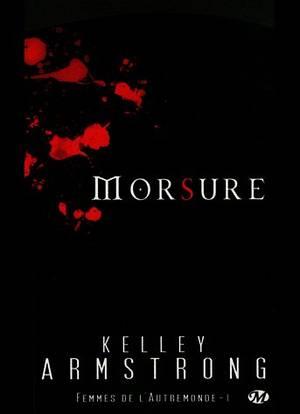 FEMME DE L'AUTREMONDE-1 Morsure de Kelley ARMSTRONG