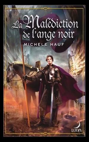 Les Changelins, tome 1 :La Malediction de l'Ange Noir de MICHELE HAUF