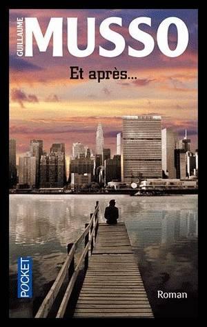 ET APRES ... de Guillaume MUSSO