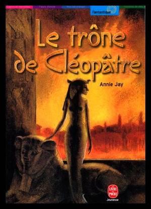 Le trône de Cléopâtre, de Annie JAY