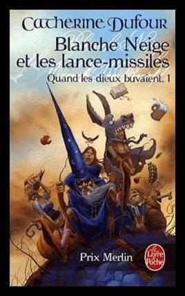 Blanche-neige et les lance-missiles, de Catherine DUFOUR