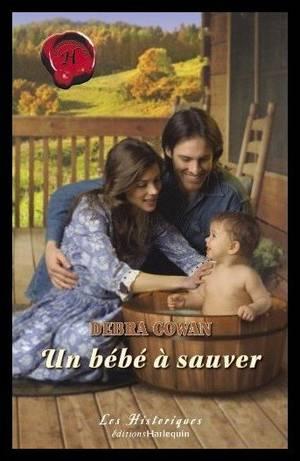 UNE BEBE A SAUVER de DEBRA COWAN