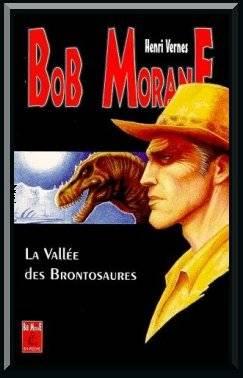 ♥  Bob Morane : La vallée des Brontosaures, de Henri Vernes  ♥