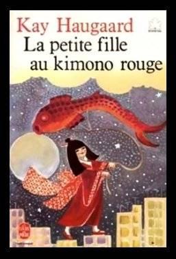 La petite fille au Kimono rouge, de Kay HAUGAARD