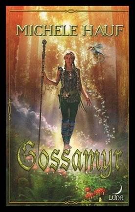 Les Changelins, tome 2 : Gossamyr, de MICHELE HAUF