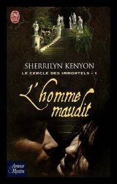 Le Cercle des immortels : Dark-Hunters, tome 1 : L'homme maudit, de Sherrilyn KENYON