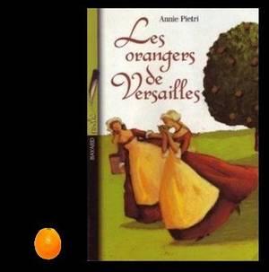 ♥ Les orangers de Versailles, de Annie PIETRI ♥