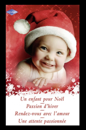 Un enfant pour Nöel / Passion d'hiver / Rendez-vous avec l'amour / Une attente passionnée