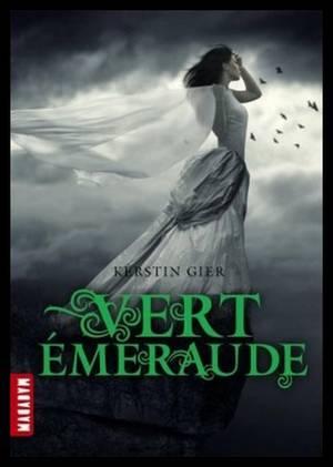 La Trilogie des Gemmes, Tome 3 : Vert Emeraude, de Kerstin Gier