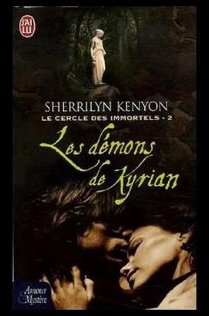 Le Cercle des immortels : Dark-Hunters, tome 2 : Les Démons de Kyrian, de Sherrilyn KENYON
