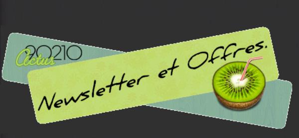 NewsLetter et Offres.