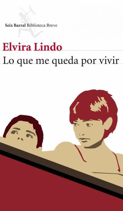 Lo que me queda por vivir  de Elvira Lindo