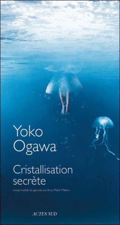 Cristallisation secrète de Yoko Ogawa