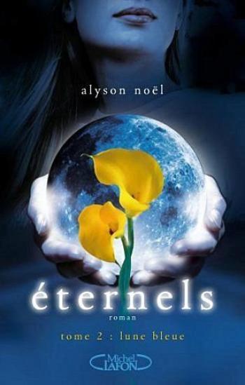 Livre : Saga Eternels, Tome 2 : Lune Bleue