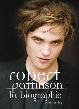 Livre : Robert Pattinson, la Biographie