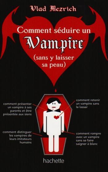 Livre : Comment séduire un vampire (sans y laisser sa peau) ?