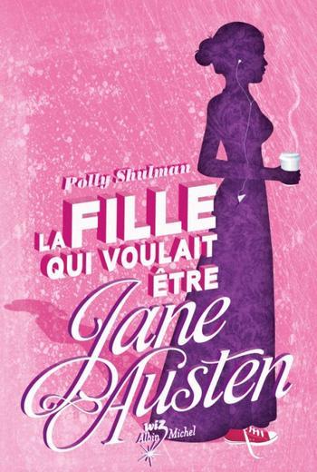Livre : La fille qui voulait être Jane Austen