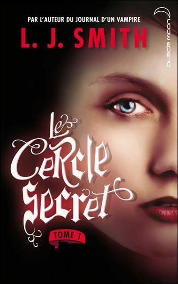 Livre : Saga Le cercle secret, Tome 1 : L'initiation