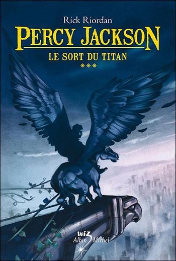 Livre : Saga Percy Jackson, Tome 3 : Le sort du Titan