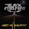 The Black Eyed Peas ~ Meet me halfway
