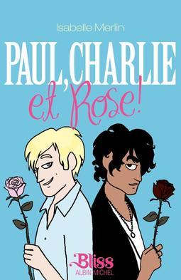Paul, Charlie et Rose ! de Isabelle Merlin