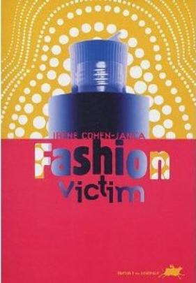 Fashion Victim - Irène Cohen-Janca