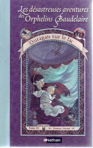 les désastreuses aventures des Orphelins Baudelaires- Lemony Snicket ( tome 3 )
