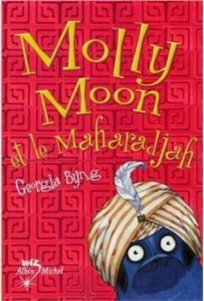 Molly Moon et le Maharadjah - Georgia Byng
