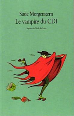 Le vampire du CDI - Susie Morgenstern