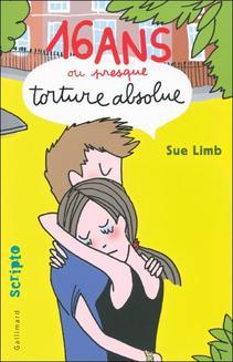 16 ans ou presque, torture absolue de Sue Limb