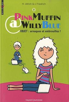 PinkMuffin@WillyBlue de H. Ulrich & J. Friedrich ( tome 1 )