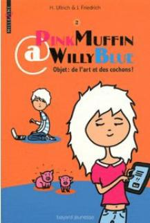 PinkMuffin@WillyBlue de H. Ulrich & J. Friedrich ( tome 2 )