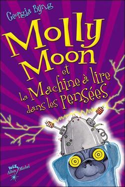 Molly Moon et la machine à lire dans les pensées  - Georgia Byng