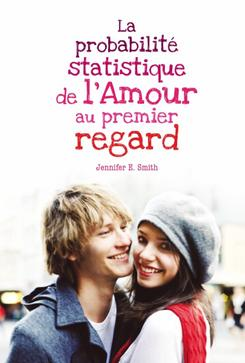 La probabilité statistique de l'amour au premier regard - Jennifer E. Smith