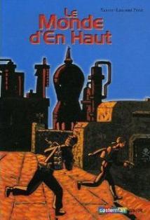 Le monde d'en haut - Xavier-Laurent Petit