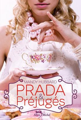 Prada et préjugés - Mandy Hubbard