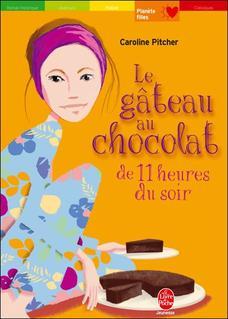Le gâteau au chocolat de 11 heures du soir - Caroline Pitcher