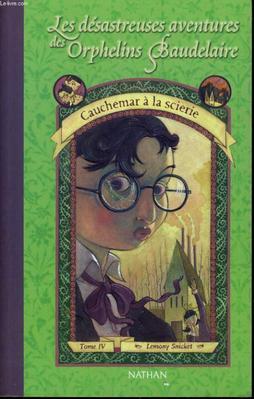 Les désastreuses aventures des orphelins Baudelaire - tome 4