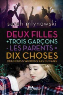 Deux filles + trois garçons - les parents = dix choses que nous n'aurions pas dû faire - Sarah Mlynowski