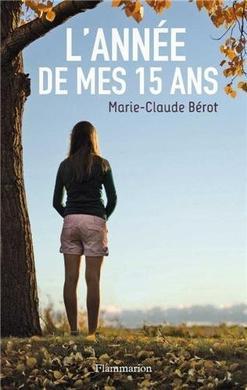 L'année de mes quinze ans - Marie-Claude Bérot
